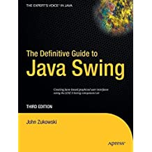 The Definitive Guide to Java Swing (Definitive Guides (Paperback)) by John Zukowski (2005-06-12)
