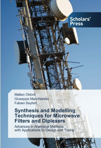 Synthesis and Modelling Techniques for Microwave Filters and Diplexers: Advances in Analytical Methods with Applications to Design and Tuning Diplexer Filter