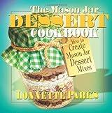 The Mason Jar Dessert Cookbook (Mason Jar Cookbook) by Lonnette Parks (2000-11-01)
