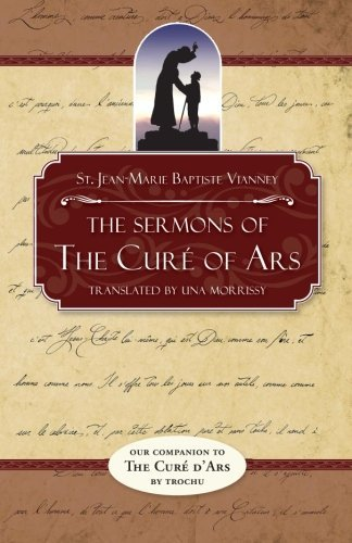 The Sermons of the Cure of Ars by Jean Baptiste Marie Vianney (1995-11-06)