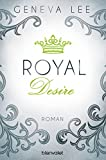 Royal Desire: Roman (Die Royals-Saga 2)