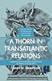 A Thorn in Transatlantic Relations: American and European Perceptions of Threat and Security