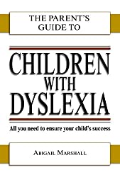 CHILDREN WITH DYSLEXIA (PARENT'S GUIDE TO...) by Abigail Marshall (2005-11-25)