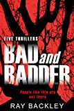 Bad and Badder by Ray Backley