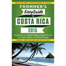 Frommer's EasyGuide to Costa Rica 2015 (Easy Guides) by Eliot Greenspan (2014-11-18)