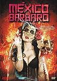 Mexico barbaro [DVD]