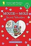 Mouse and Mole: Secret Valentine (reader) (Green Light Readers Level 3)