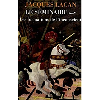Le Séminaire. Les formations de l'inconscient (1957-1958) (5)