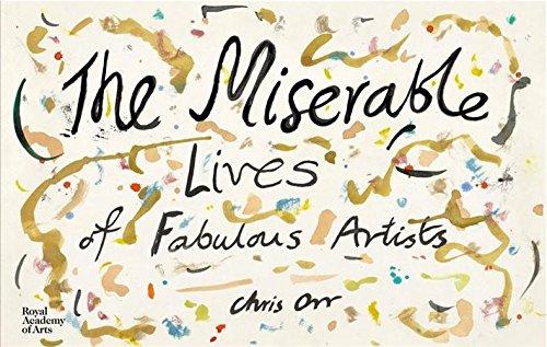 The miserables lives of faboulous artists par Chris Orr