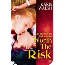 Worth the Risk by Karis Walsh (2012-01-17)