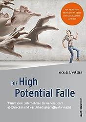 Die High Potential Falle: Warum viele Unternehmen die Generation Y abschrecken und was Arbeitgeber attraktiv macht