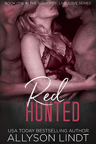 Red Hunted: A Ménage Romance Duet (Subscribe, Live, Love Book 1) (English Edition)