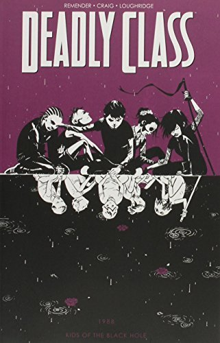 Deadly Class Volume 2: Kids of the Black Hole (Deadly Class Tp) by Wes Craig (2015-04-02)