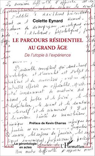 Le parcours résidentiel au grand âge: De l'utopie à l'expérience