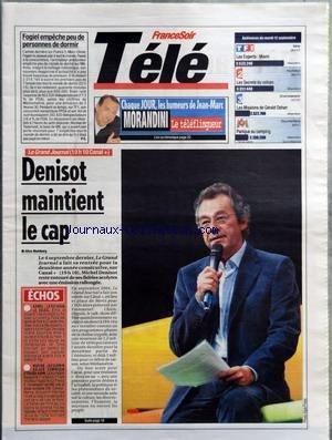 FRANCE SOIR TELE du 12/09/2006 - FOGIEL EMPECHE PEU DE PERSONNES DE DORMIR - TF1 - SERIE - LES EXPERTS - MIAMI - FRANCE 2 - FEUILLETON - LES SECRETS DU VOLCAN - FRANCE 3 - LES MISSIONS DE GERALD DAHAN - M6 - DOCUMENTAIRE - PANIQUE AU CAMPING - DENISOT MAINTIENT LE CAP PAR ALICE MAHLBERG - ECHOS - KAMEL - LE ROI SOUS LE SOLEIL - MARINE JACQUEMIN BALADE DOMINIQUE STRAUSS-KAHN
