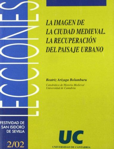 La imagen de la ciudad medieval: la recuperación del paisaje urbano (Florilogio)