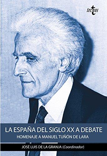 La España del siglo XX a debate: Homenaje a Manuel Tuñón de Lara (Ciencia Política - Semilla Y Surco - Serie De Ciencia Política)