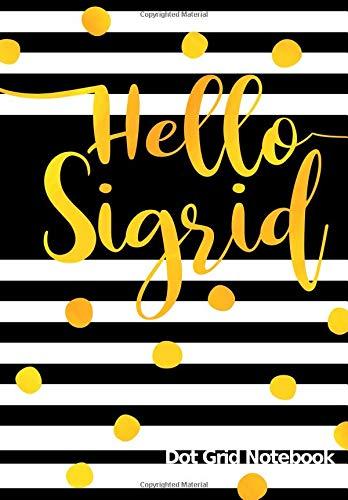 Hello Sigrid Dot Grid Notebook: Journal   Notizbuch Punktraster mit Namen