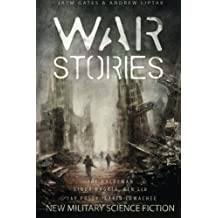 War Stories: New Military Science Fiction by Karin Lowachee (2014-07-03)