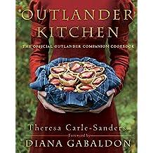 Outlander Kitchen: Official Outlander Companion Cookbook