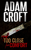 Too Close For Comfort (Knight & Culverhouse Book 1)
