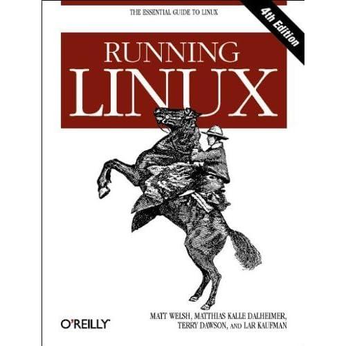 Running Linux, Fourth Edition by Matt Welsh (2002-12-15)