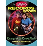 [(The Rhino Records Story: The Revenge of the Music Nerds)] [ By (author) Harold Bronson ] [February, 2014]
