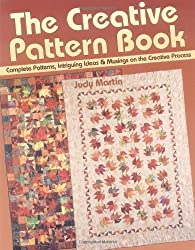 The Creative Pattern Book: Complete Patterns, Intriguing Ideas & Musings on the Creative Process