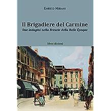 Il brigadiere del Carmine. Due indagini nella Brescia della Belle Époque