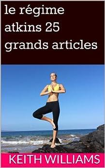 le régime atkins 25 grands articles par [Williams, Keith]
