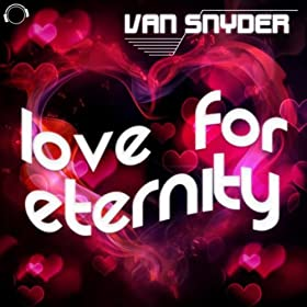Van Snyder-Love For Eternity