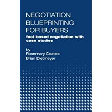 Negotiation Blueprinting for Buyers: fact based negotiation with case studies by Rosemary Coates (2013-02-22)