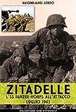 Zitadelle: L'SS Panzer-Korps all'attacco Luglio 1943 (Ritterkreuz Vol. 8)