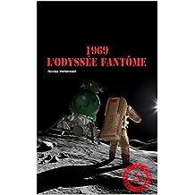 1969, L'Odyssée Fantôme (French Edition)