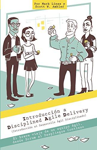 Introducción a Disciplina Ágil de Desarrollo: El breve viaje de un equipo Ágil, desde Scrum al Despliegue Continuou por Mark Lines