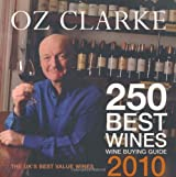 Oz Clarke 250 Best Wines 2010
