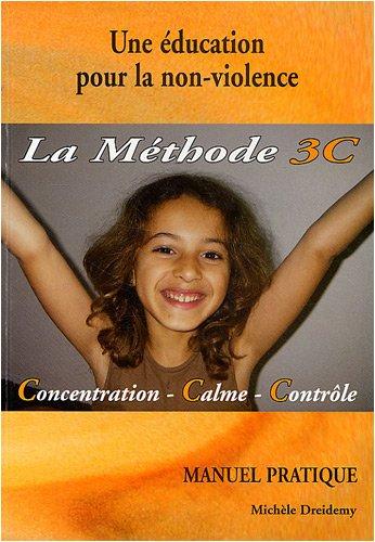 Une éducation pour la non-violence (Manuel Pratique), La méthode 3C