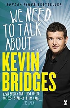 We Need to Talk About . . . Kevin Bridges von [Bridges, Kevin]