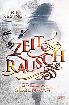 zeitrausch-3-spiel-der-gegenwart-zeitrausch-trilogie