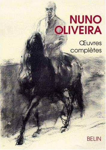 Nuno Oliveira, Oeuvres complètes par Nuno Oliveira