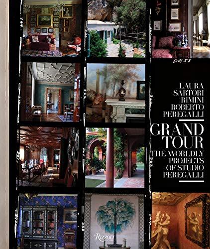 Grand Tour : The worldly projects of studio Peregalli por Roberto Peregalli