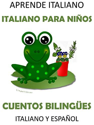 Aprende Italiano: Italiano para niños Cuentos Bilingües Italiano y Español