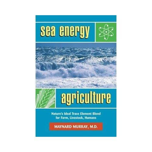 [(Sea Energy Agriculture)] [ By (author) Murray Maynard ] [February, 2003]