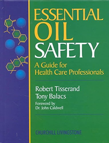 [(Essential Oil Safety : A Guide for Health Care Professionals)] [By (author) Robert Tisserand ] published on (May, 1995)