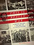 This Is Really War: The Incredible True Story of a Navy Nurse POW in the Occupied Philippines
