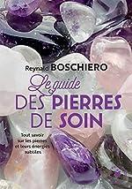 Le guide des pierres de soins de Reynald Boschiero