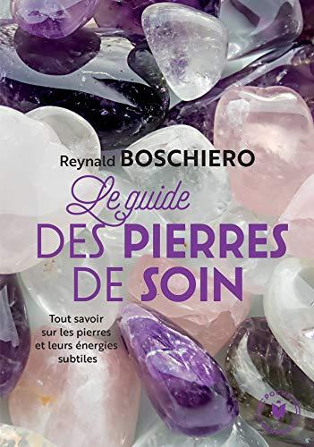 Le guide des pierres de soins par  Reynald Boschiero