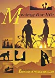 Moving for Life: The Kendall/Hunt Essentials of Physical Education - Student Text (Essentials of Physical Education Program) by Gary B. Spindt (1991-04-03)