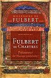 Fulbert de Chartres, précurseur de l'Europe médiévale ?