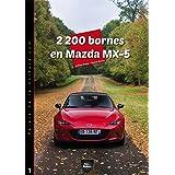 2 200 bornes en Mazda MX-5: Chronique d'un road-trip hors du commun ! (Les road-trips du Palais de la Voiture t. 1)